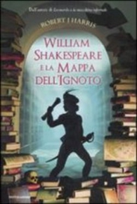 Romanzo - William shakespeare e la mappa dell'ignoto