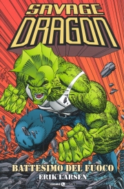 Savage Dragon - Battesimo del fuoco